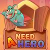 Need A Hero